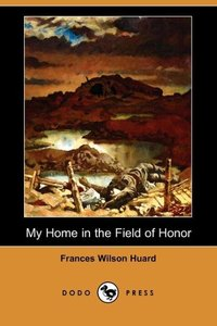 MY HOME IN THE FIELD OF HONOR