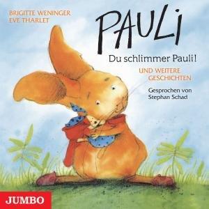 Pauli! Du Schlimmer Pauli! Und Weitere Geschichten