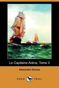 Le Capitaine Arena, Tome II (Dodo Press)