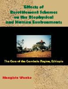 Effects of Resettlement Schemes on the Biophysical and Human Env