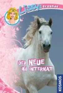Hossfeld, D: Lissys Freunde 1 Neue im Internat