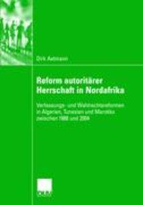 Reform autoritärer Herrschaft in Nordafrika