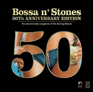 Bossa N' Stones 50th Anniversary Edition