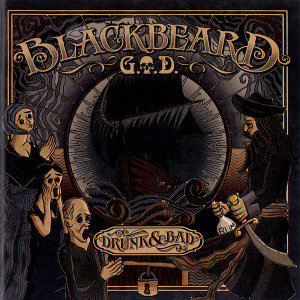 Blackbeard-Drunk And Bad