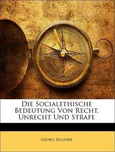 Die Socialethische Bedeutung von Recht, Unrecht und Strafe