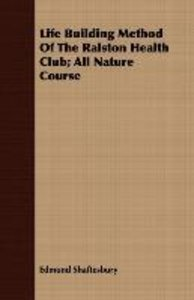 Life Building Method Of The Ralston Health Club; All Nature Cour