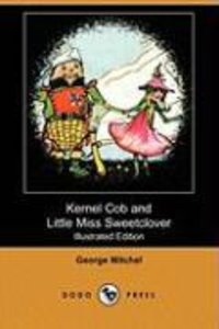 Kernel Cob and Little Miss Sweetclover (Illustrated Edition) (Do