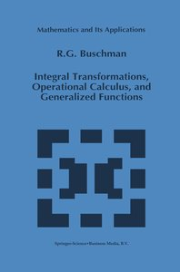 Integral Transformations, Operational Calculus, and Generalized