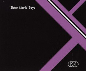 Sister Marie Says (2-Track)