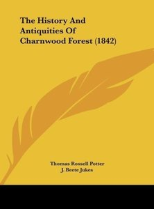 The History And Antiquities Of Charnwood Forest (1842)