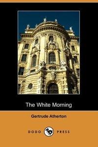 The White Morning (Dodo Press)