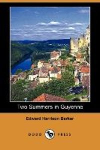 Two Summers in Guyenne (Dodo Press)