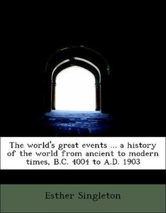The world's great events ... a history of the world from ancient