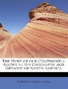 The Story of our Continent; a Reader in the Geography and Geolog