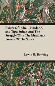 Rulers Of India - Haidar Ali and Tipu Sultan And The Struggle W