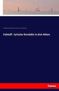 Falstaff : lyrische Komödie in drei Akten