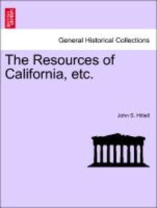 The Resources of California, etc.
