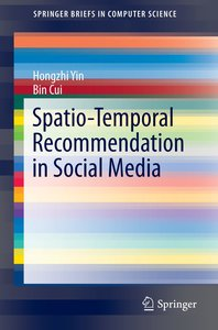 Spatio-Temporal Recommendation in Social Media