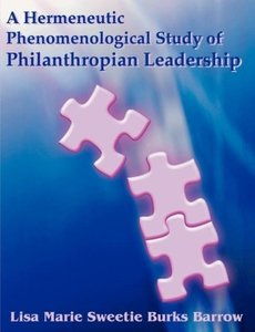 A Hermeneutic Phenomenological Study of Philanthropian Leadershi