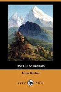 The Hill of Dreams (Dodo Press)