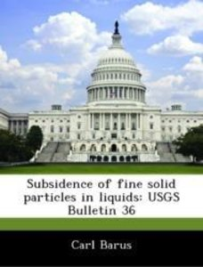 Subsidence of fine solid particles in liquids: USGS Bulletin 36