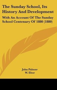 The Sunday School, Its History And Development