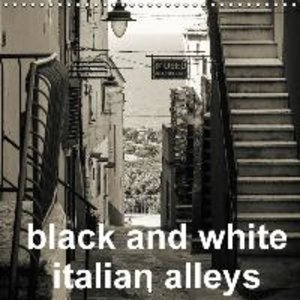 black and white italian alleys (Wall Calendar 2015 300 × 300 mm