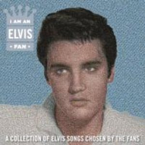 I Am an Elvis Fan