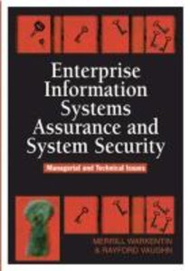 Enterprise Information Systems Assurance and System Security: Ma