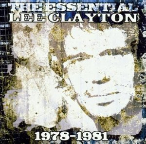 The Essential Lee Clayton 1978