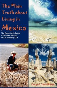 The Plain Truth about Living in Mexico