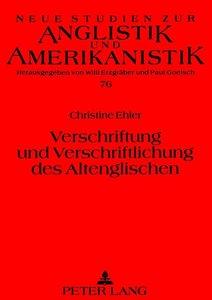 Verschriftung und Verschriftlichung des Altenglischen