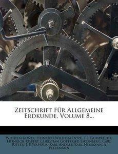 Zeitschrift für Allgemeine Erdkunde, achter Band