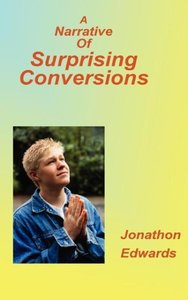 A Narrative of Surprising Conversions