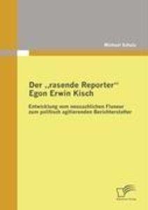 """Der """"rasende Reporter"""" Egon Erwin Kisch"""