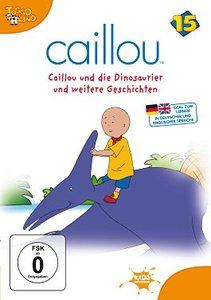 Caillou 15/Caillou und die Dinosaurier und weit