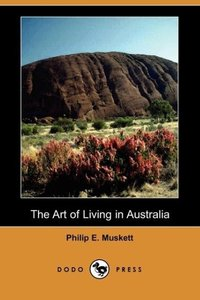 The Art of Living in Australia (Dodo Press)