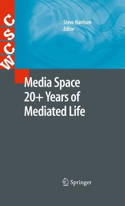 Media Space 20+ Years of Mediated Life