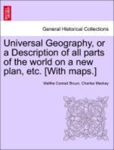 Universal Geography, or a Description of all parts of the world