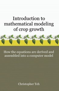 Introduction to Mathematical Modeling of Crop Growth