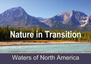 Nature in Transition, Waters of North America (Poster Book DIN A