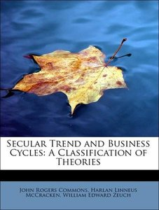 Secular Trend and Business Cycles: A Classification of Theories