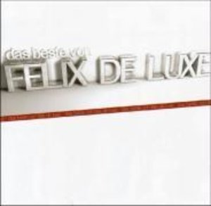 Das Beste von Felix de Luxe