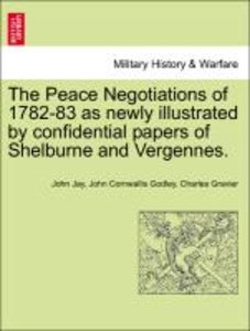 The Peace Negotiations of 1782-83 as newly illustrated by confid