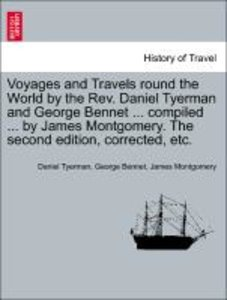 Voyages and Travels round the World by the Rev. Daniel Tyerman a