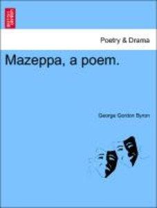 Mazeppa, a poem.