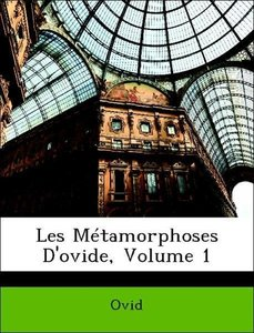 Les Métamorphoses D'ovide, Volume 1