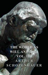 The World as Will Idea - Vol III