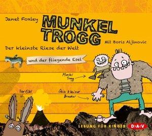 Munkel Trogg - Der kleinste Riese der Welt und der fliegende Ese