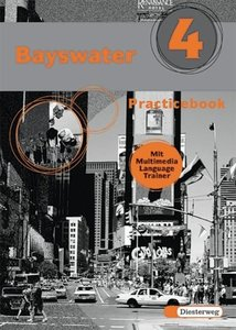 Bayswater 4 Practicebook. Mit Multimedia Language Trainer